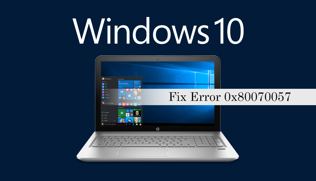 How to Fix Windows 10 Error 0x80070057  (An Update, Backup