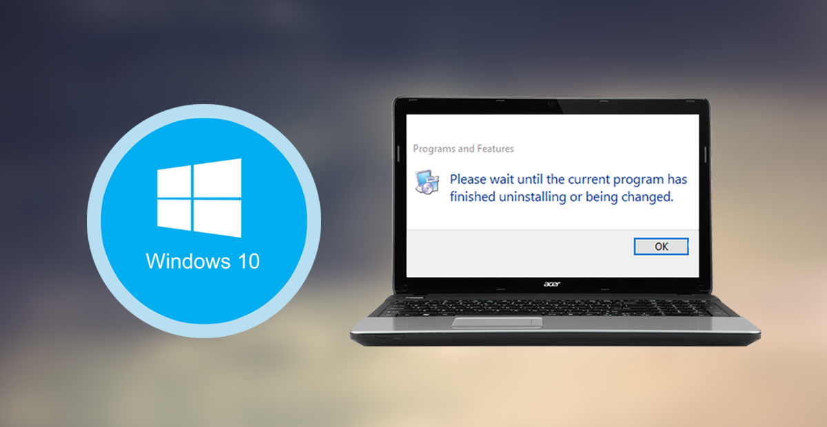 "How to Fix Uninstalling Error: ""Please Wait Until the"