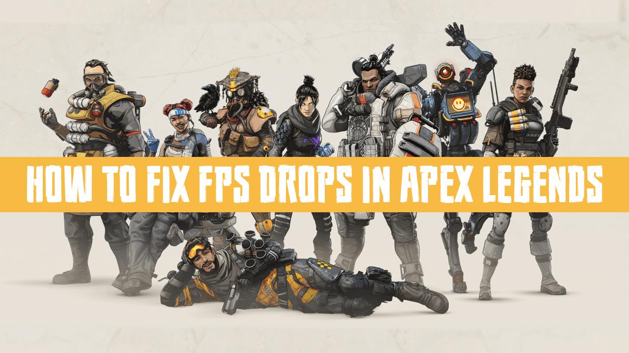 How to Fix FPS Drops in Apex Legends  (Fix Random FPS
